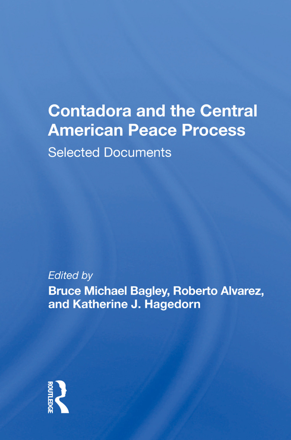 Contadora And The Central American Peace Process: Selected Documents book cover
