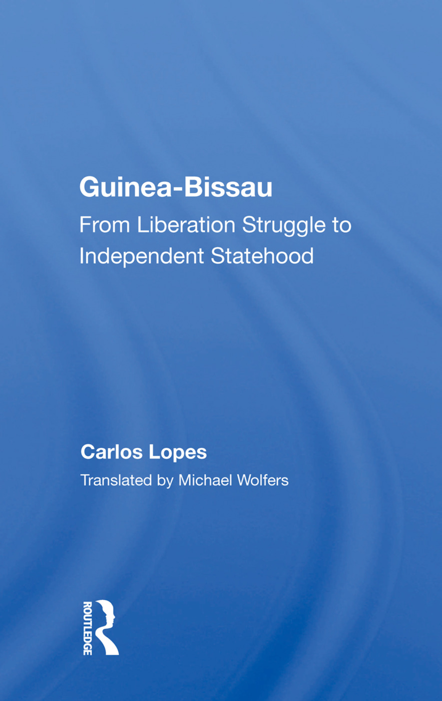 Guinea Bissau: From Liberation Struggle To Independent Statehood, 1st Edition (Paperback) book cover