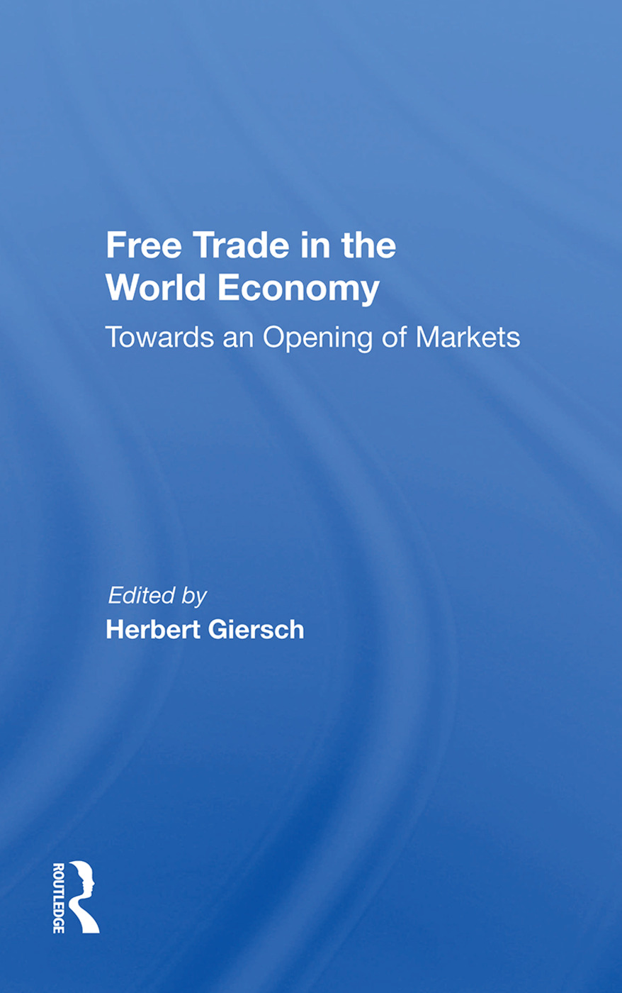 Free Trade In The World Economy: Towards An Opening Of Markets, 1st Edition (e-Book) book cover