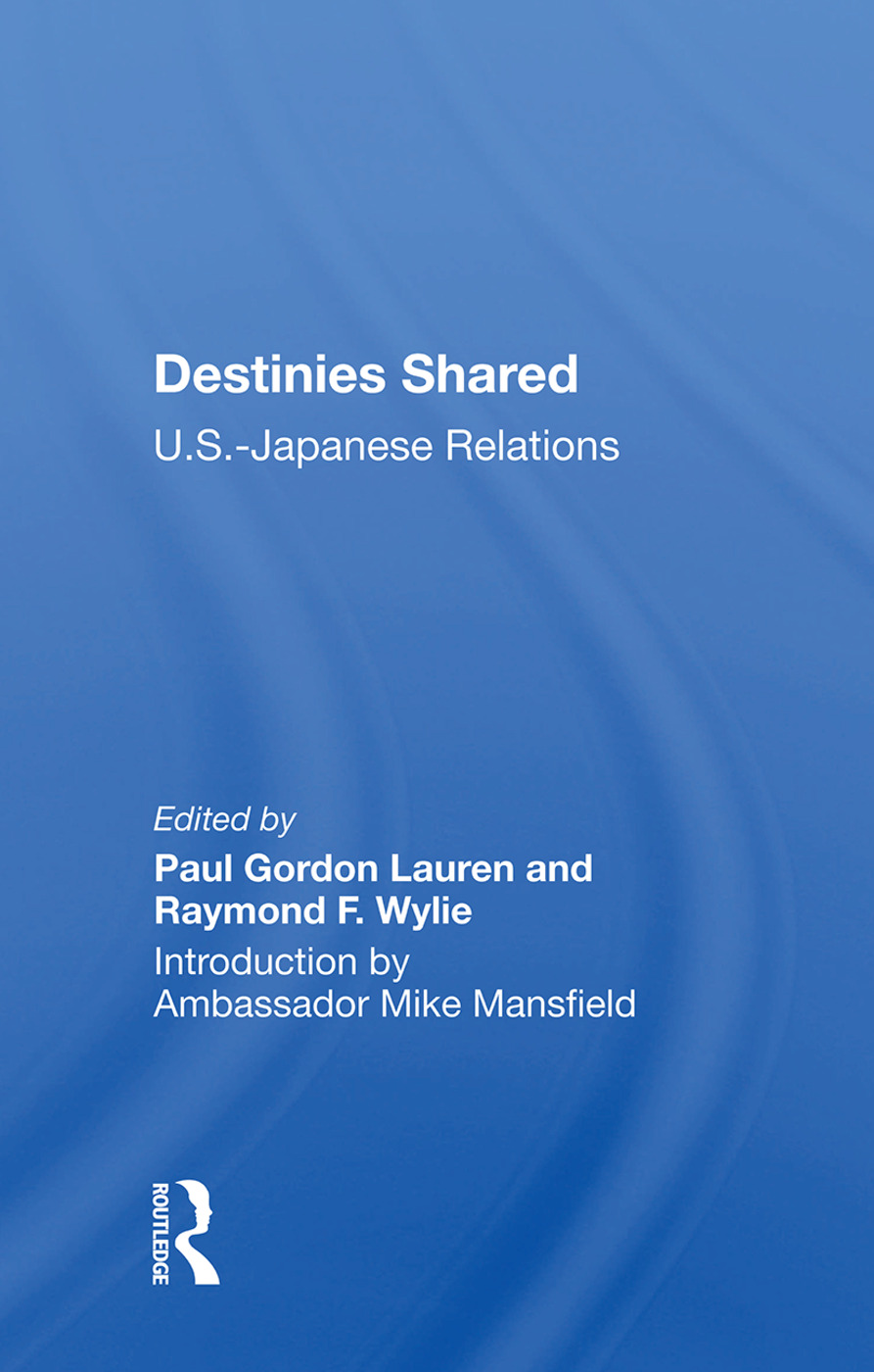 Destinies Shared: U.s.-japanese Relations, 1st Edition (Paperback) book cover