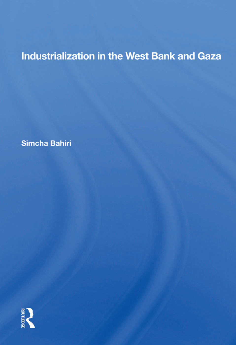 Industrialization In The West Bank And Gaza: 1st Edition (Paperback) book cover