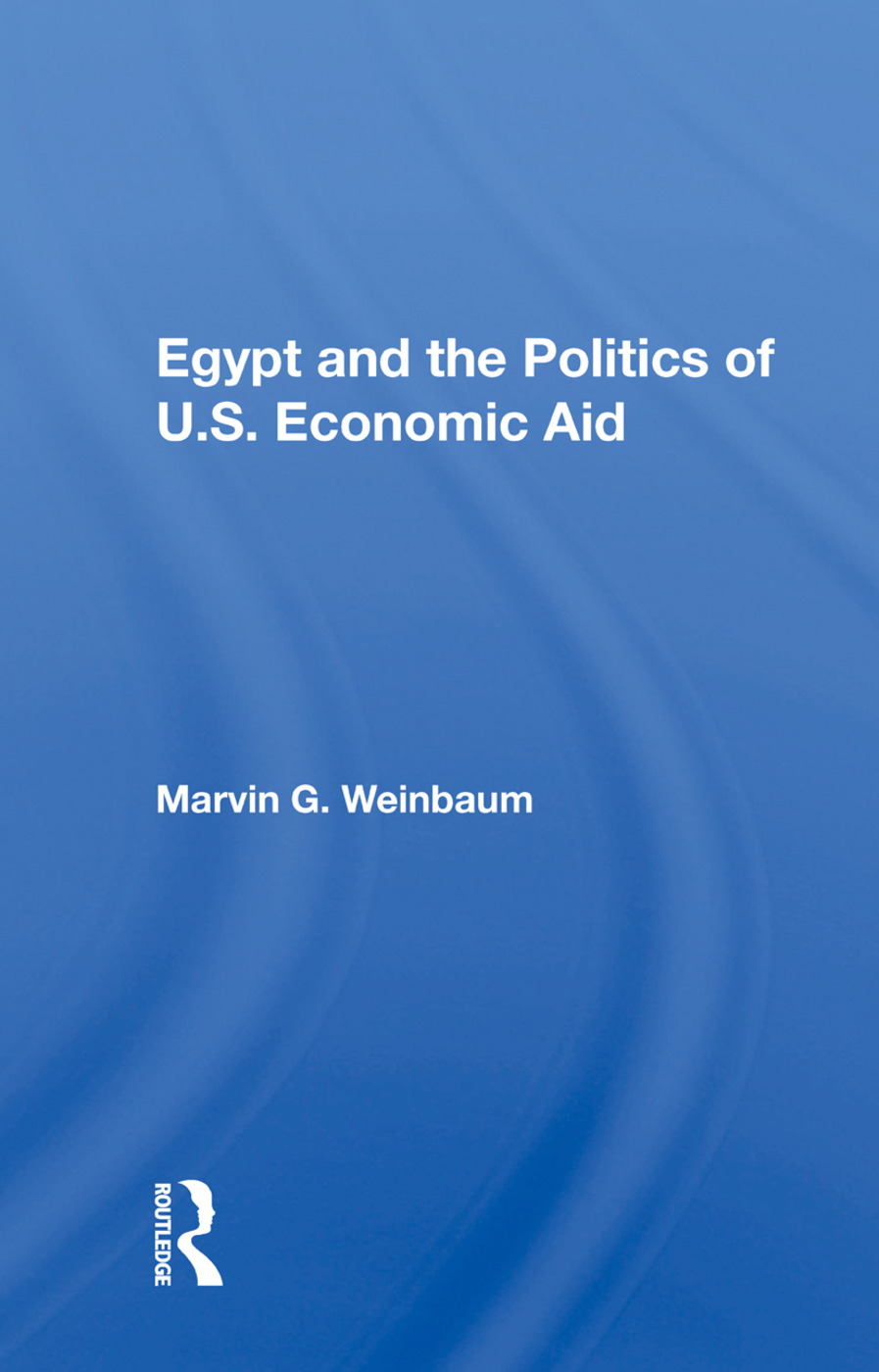 Egypt And The Politics Of U.s. Economic Aid: 1st Edition (Paperback) book cover