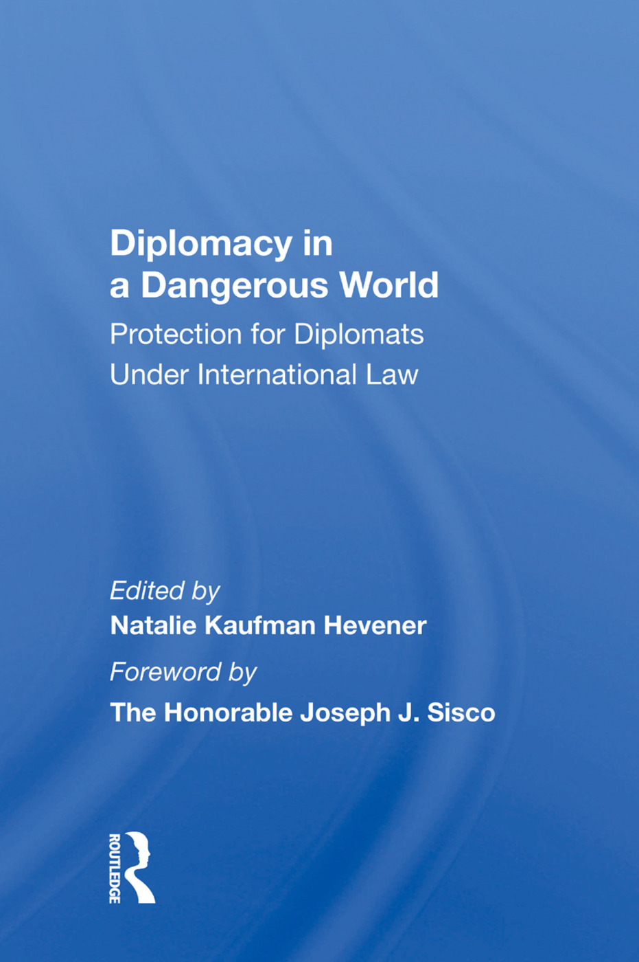 Diplomacy In A Dangerous World: Protection For Diplomats Under International Law, 1st Edition (Paperback) book cover