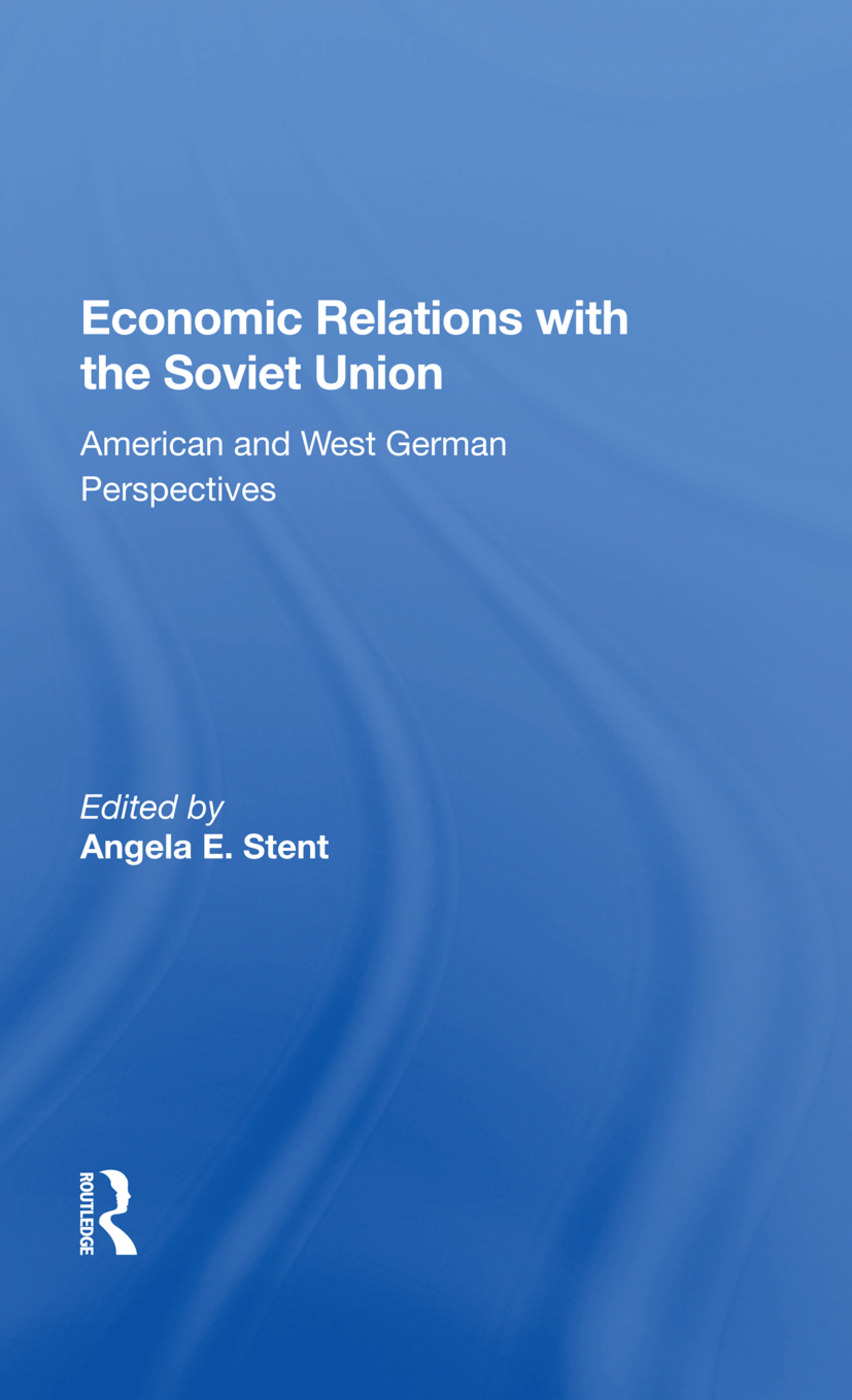 Economic Relations With The Soviet Union: American And West German Perspectives, 1st Edition (Paperback) book cover