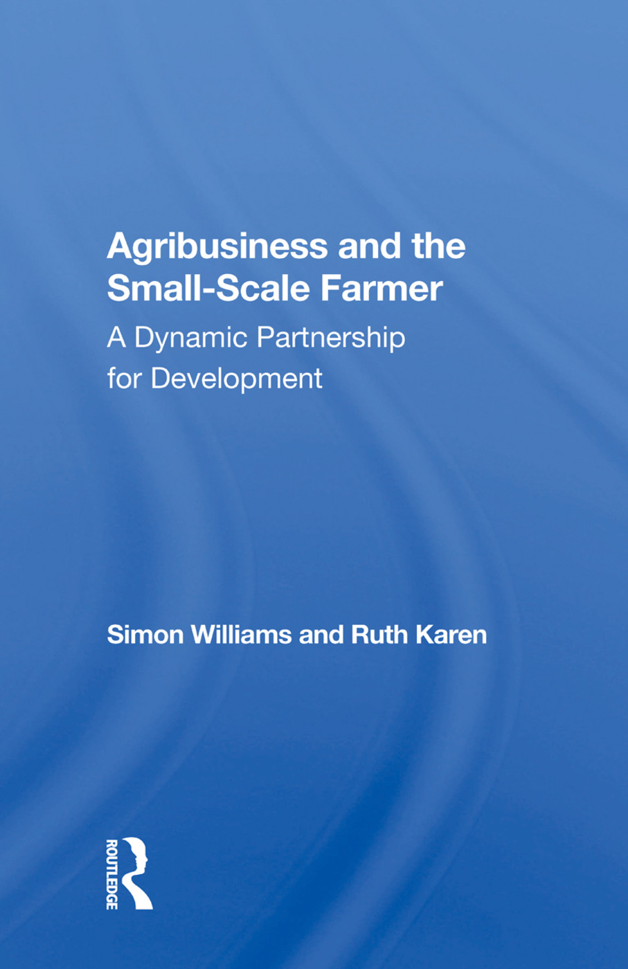 Agribusiness And The Small-scale Farmer: A Dynamic Partnership For Development book cover
