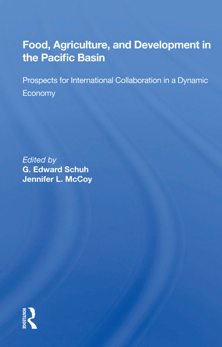 Food, Agriculture, And Development In The Pacific Basin: Prospects For International Collaboration In A Dynamic Economy book cover