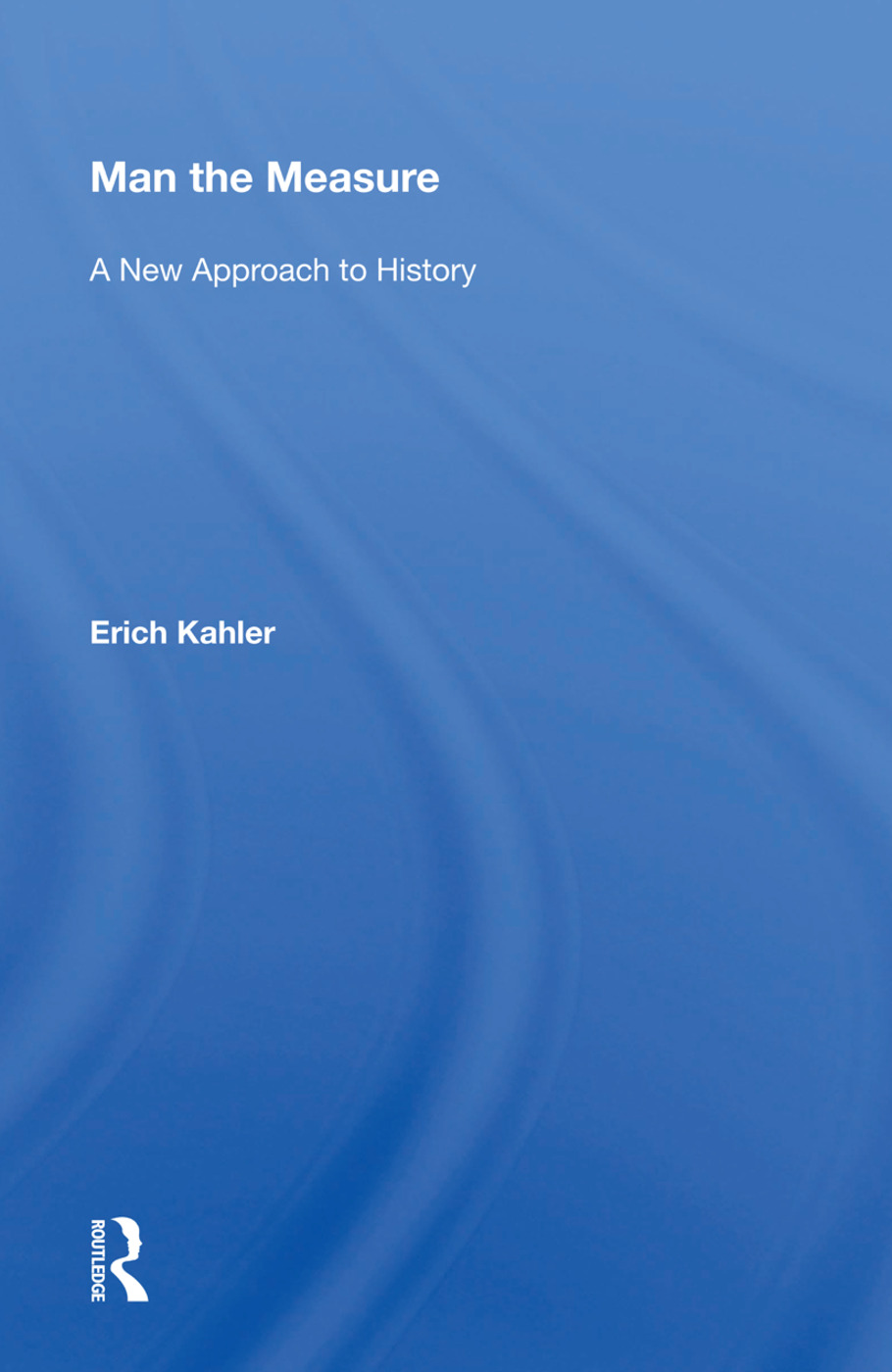 Man The Measure: A New Approach To History, 1st Edition (Paperback) book cover