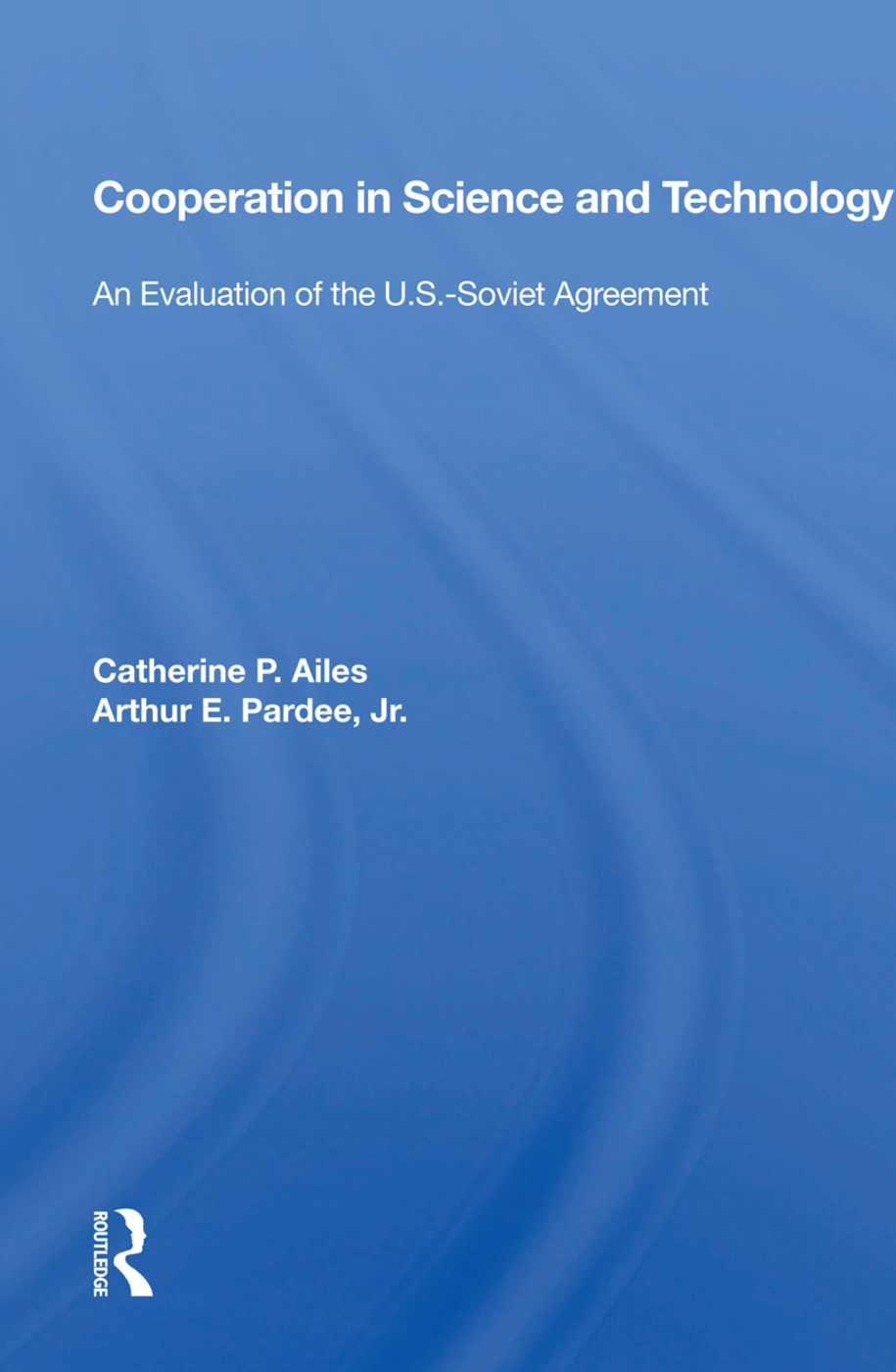Cooperation In Science And Technology: An Evaluation Of The U.s.-soviet Agreement book cover