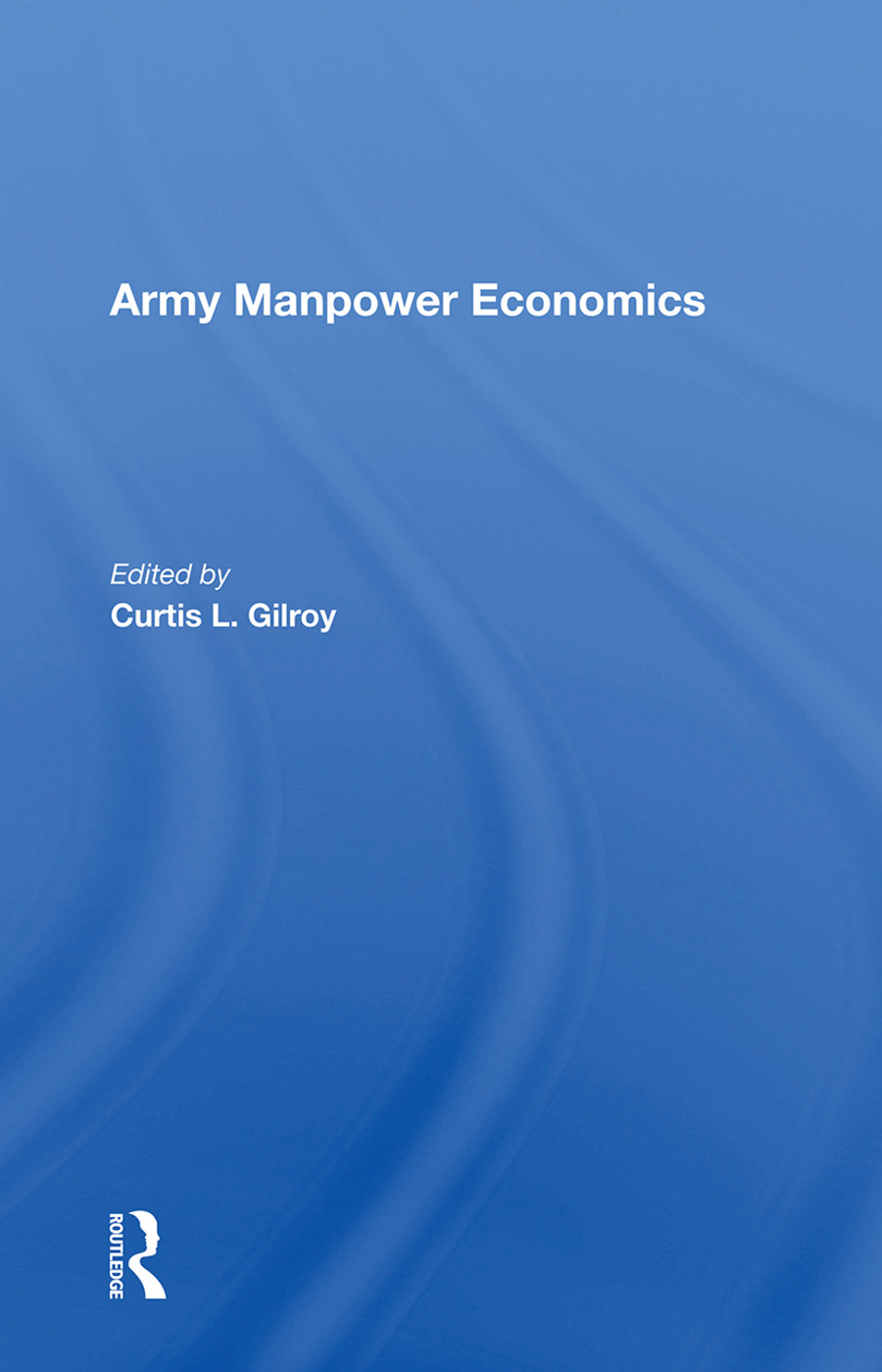 Army Manpower Economics: 1st Edition (e-Book) book cover
