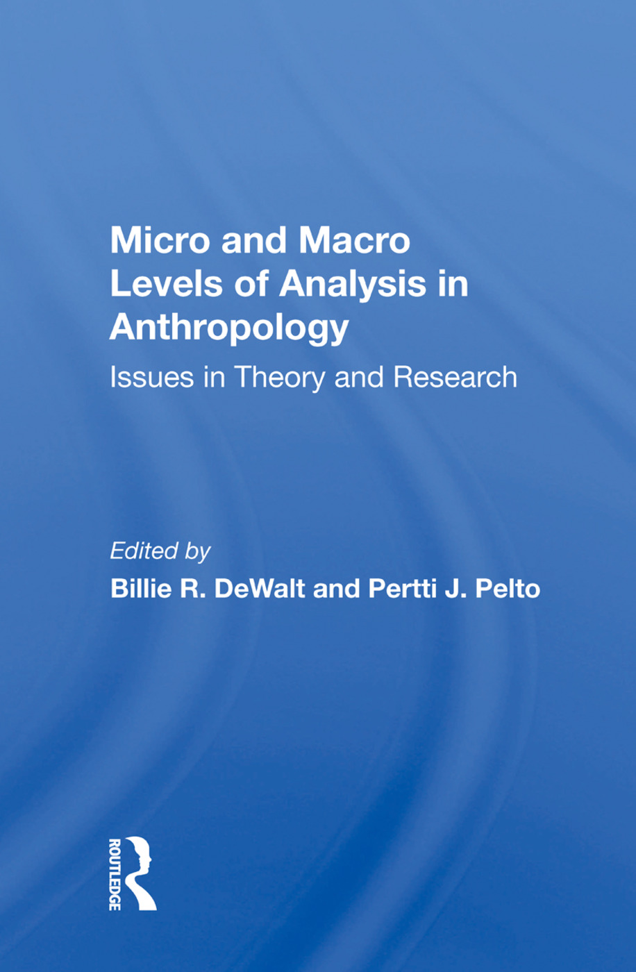 Micro And Macro Levels Of Analysis In Anthropology: Issues In Theory And Research book cover