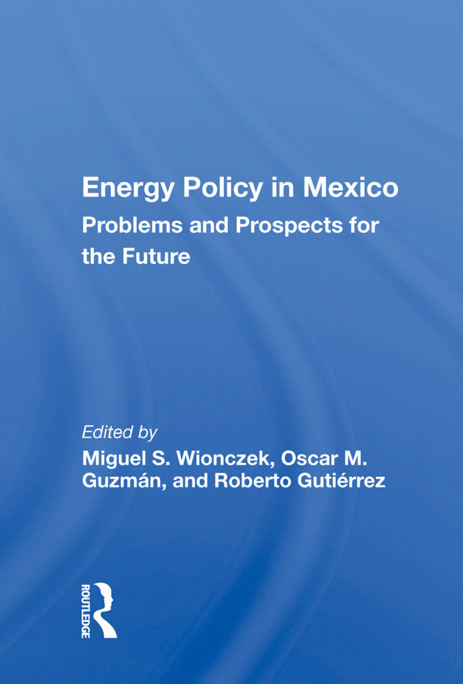 Energy Policy In Mexico: Prospects And Problems For The Future book cover