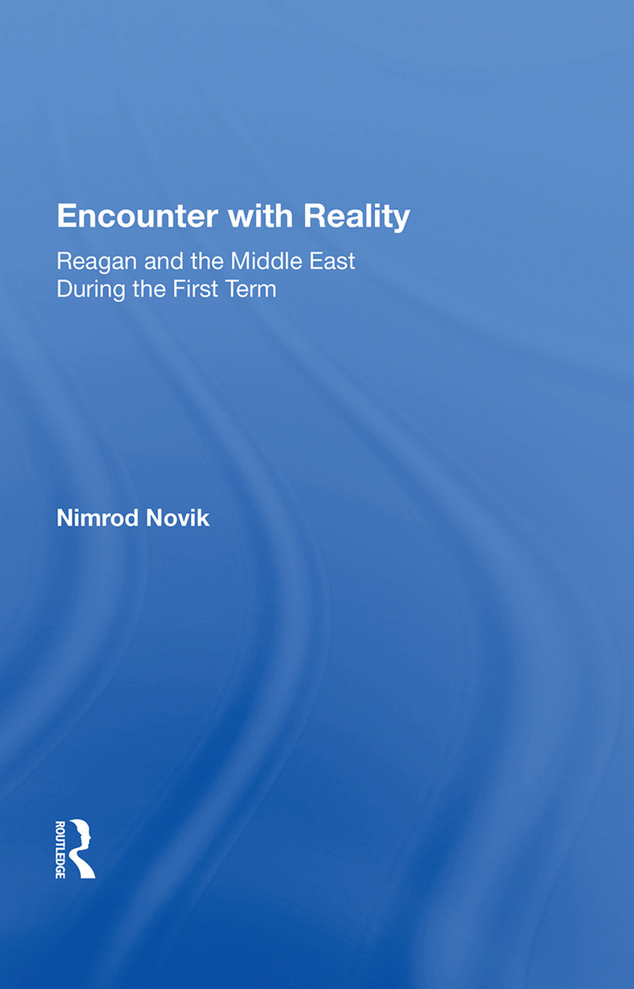 Encounter With Reality: Reagan And The Middle East During The First Term, 1st Edition (Paperback) book cover