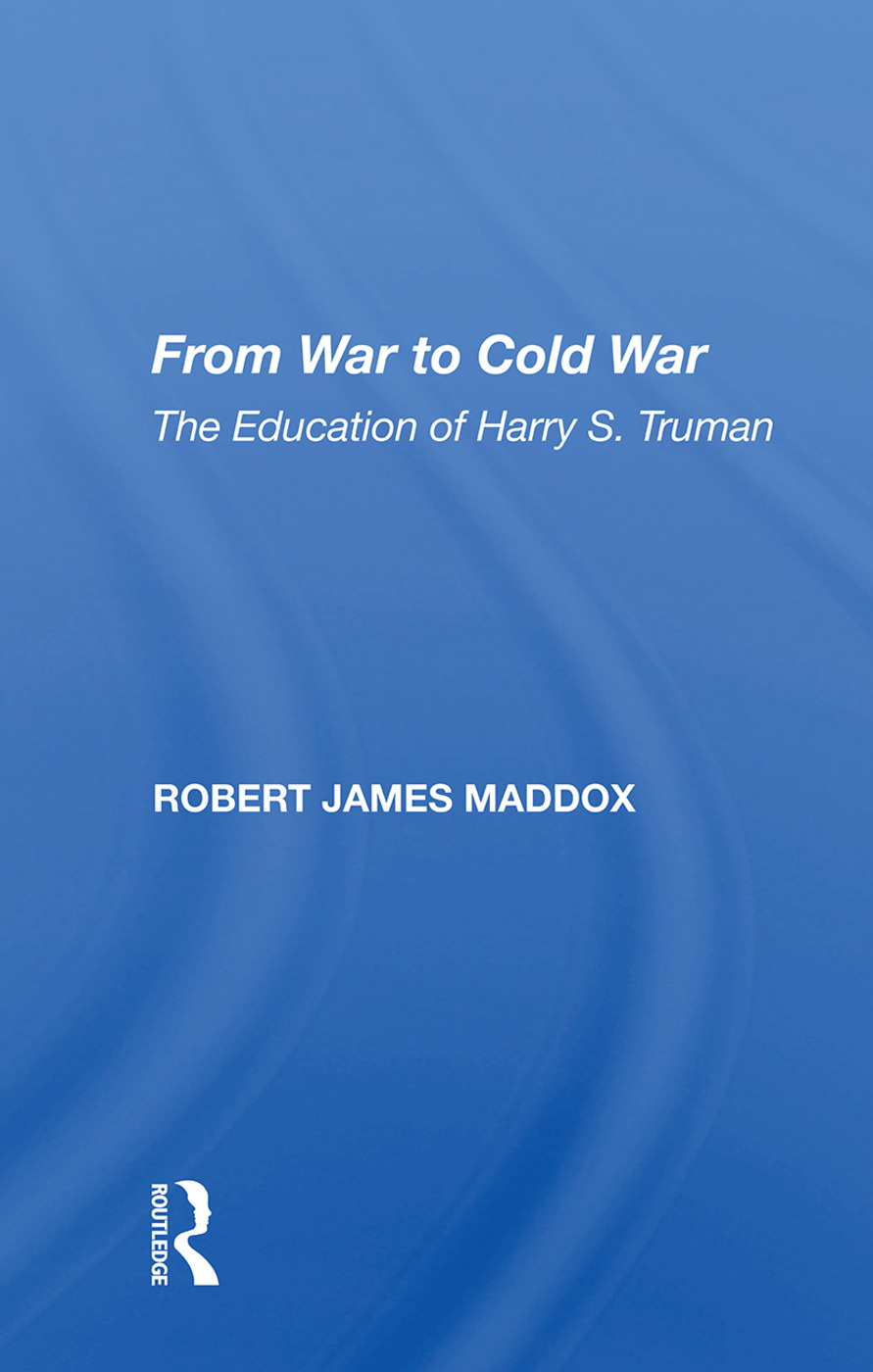 From War To Cold War: The Education Of Harry S. Truman, 1st Edition (Paperback) book cover