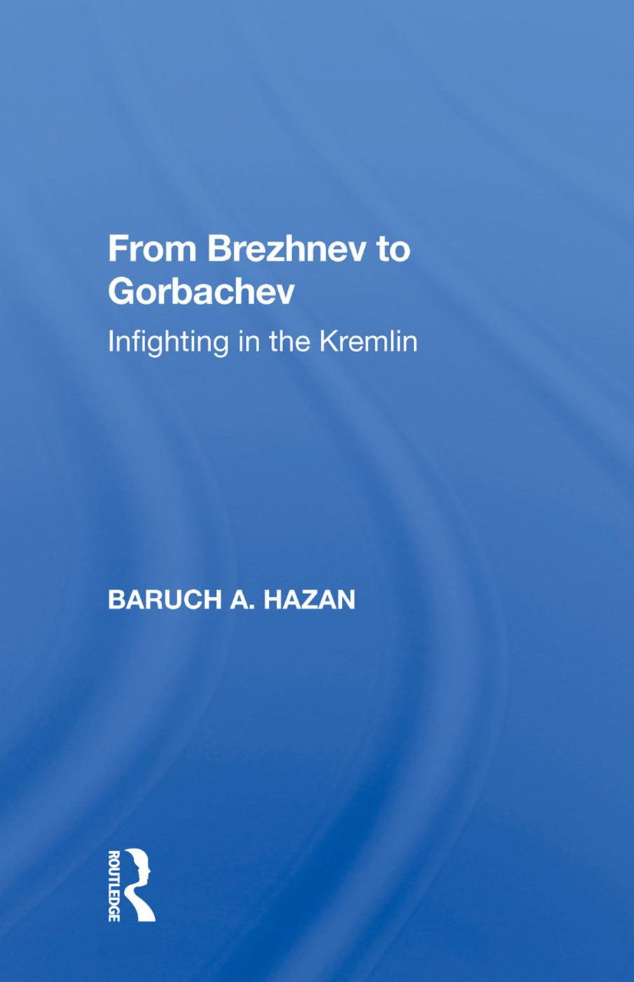 From Brezhnev To Gorbachev: Infighting In The Kremlin, 1st Edition (Paperback) book cover