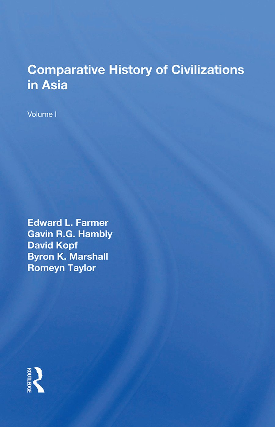 Comparative History of Civilizations in Asia: 1st Edition (Hardback) book cover