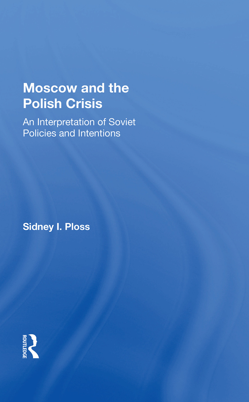 Moscow And The Polish Crisis: An Interpretation Of Soviet Policies And Intentions, 1st Edition (Paperback) book cover