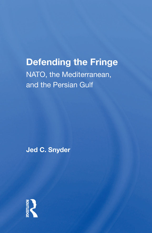 Defending The Fringe: Nato, The Mediterranean, And The Persian Gulf book cover