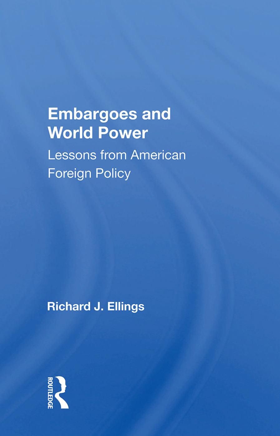 Embargoes And World Power: Lessons From American Foreign Policy, 1st Edition (Hardback) book cover