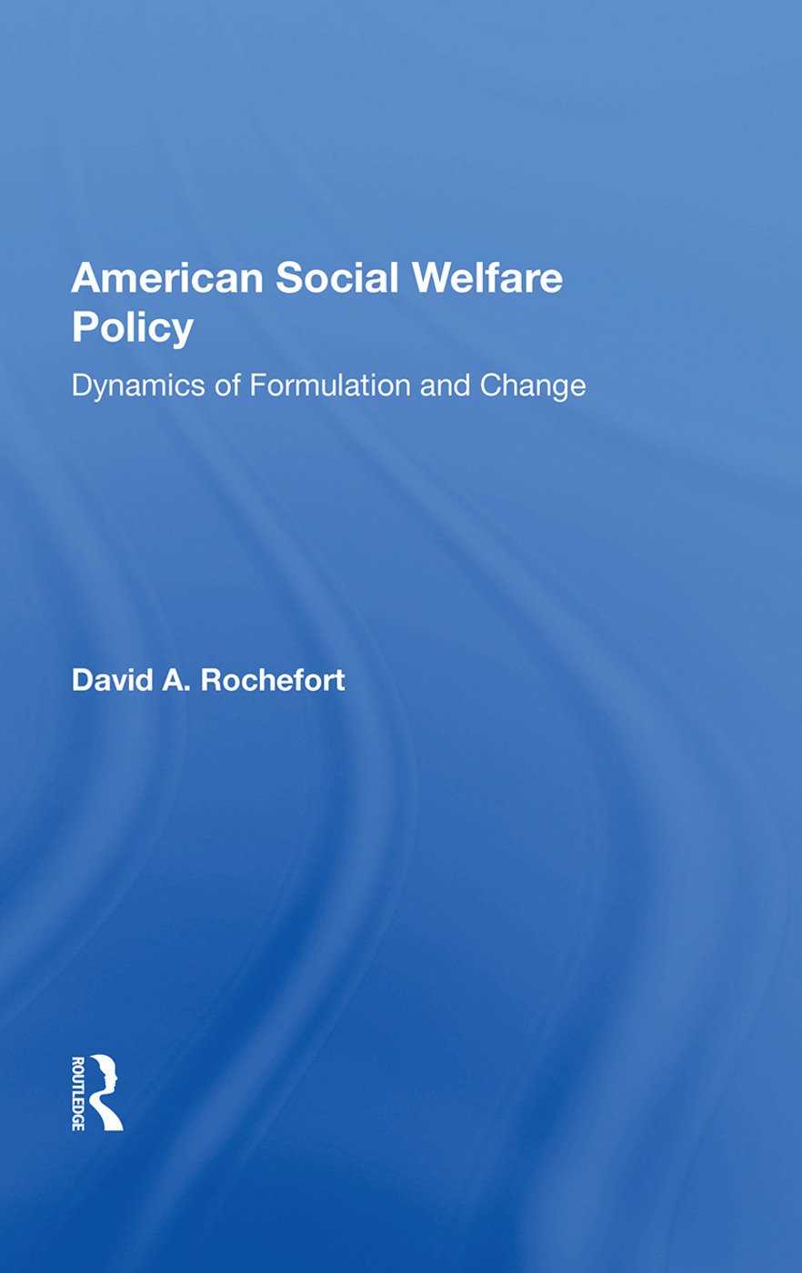 American Social Welfare Policy: Dynamics Of Formulation And Change, 1st Edition (Hardback) book cover