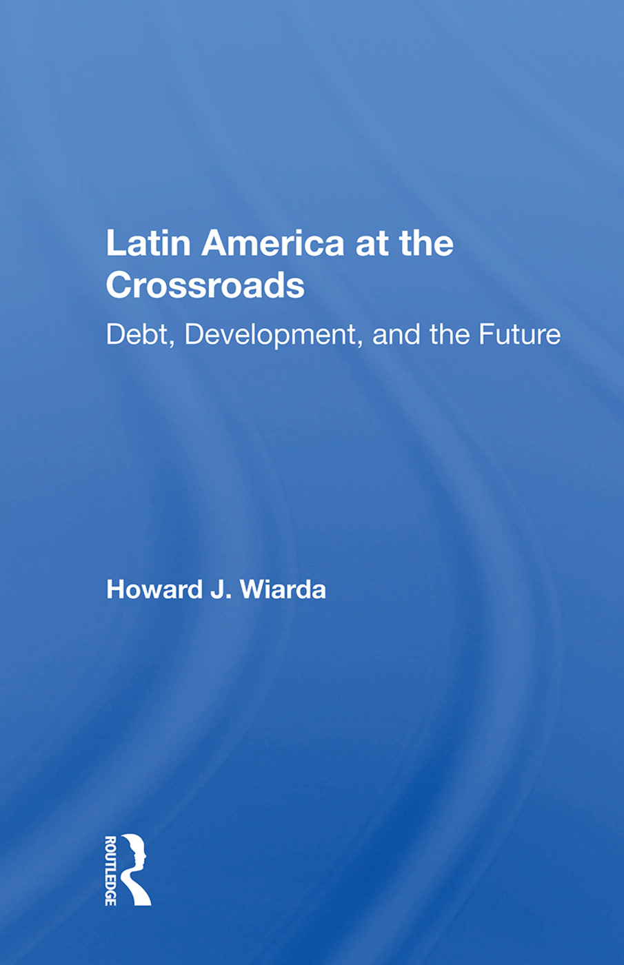 Latin America At The Crossroads: Debt, Development, And The Future, 1st Edition (Paperback) book cover
