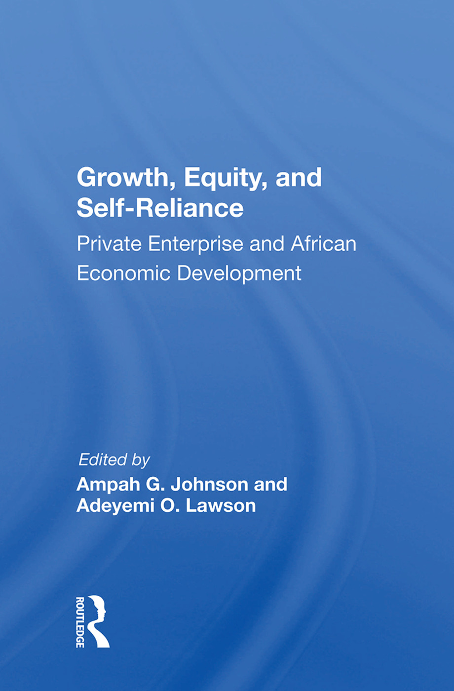 Growth, Equity, And Self-reliance: Private Enterprise And African Economic Development, 1st Edition (Paperback) book cover