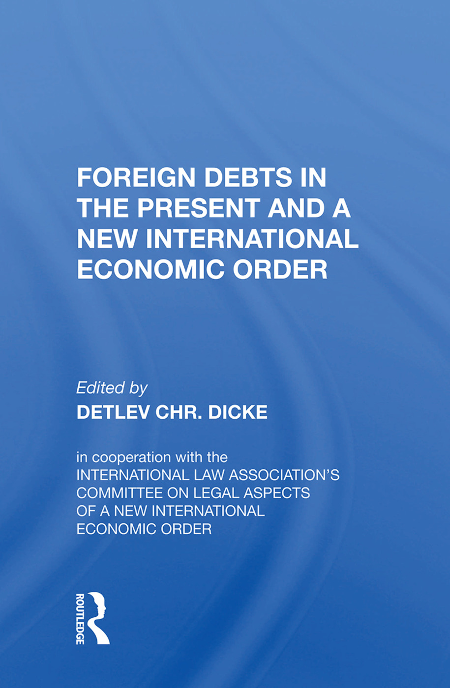 Foreign Debts in the Present and a New International Economic Order
