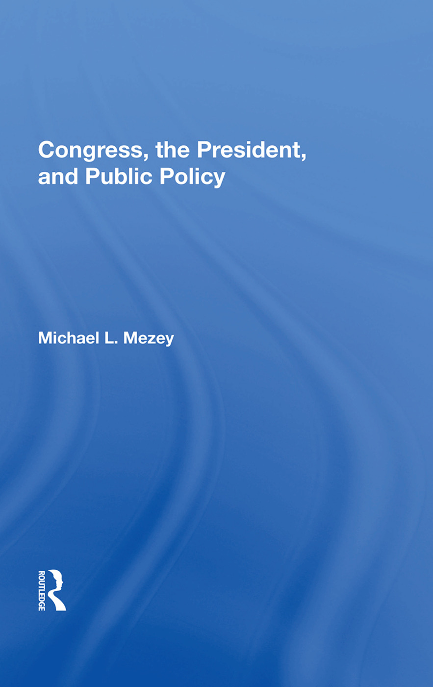 Congress, The President, And Public Policy: 1st Edition (Paperback) book cover