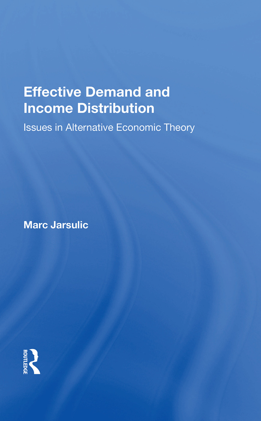 Effective Demand And Income Distribution: Issues In Alternative Economic Theory, 1st Edition (Paperback) book cover