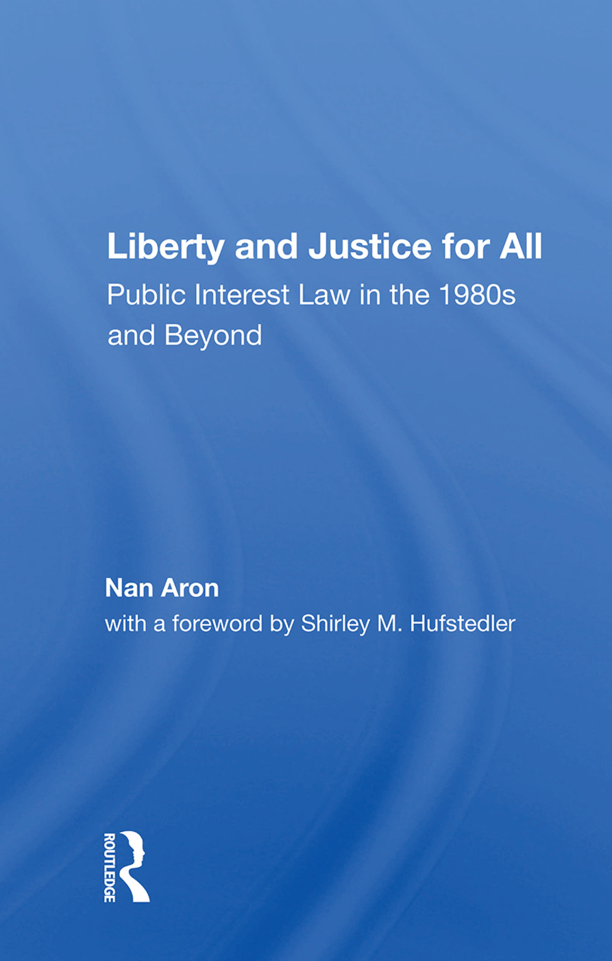 Liberty And Justice For All: Public Interest Law In The 1980s And Beyond, 1st Edition (Paperback) book cover