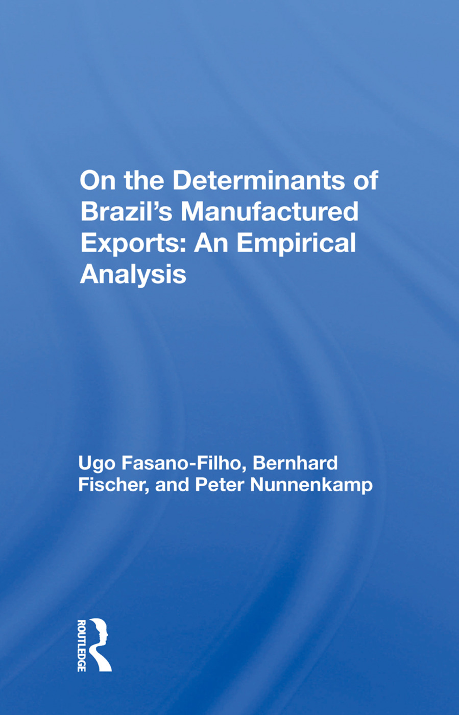 On the Determinants of Brazil's Manufactured Exports: An Empirical Analysis: 1st Edition (Hardback) book cover