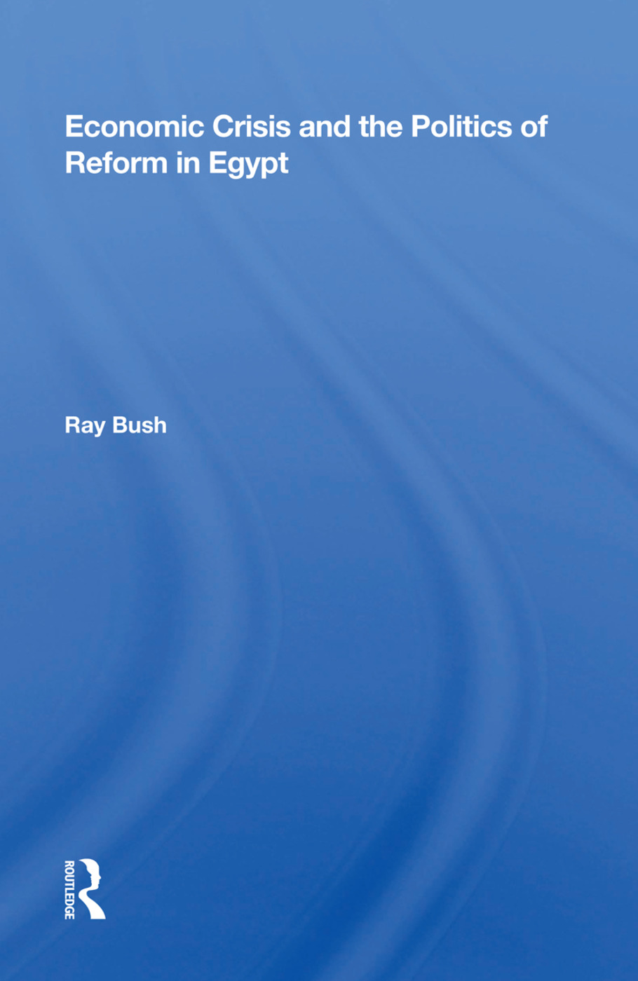 Economic Crisis And The Politics Of Reform In Egypt: 1st Edition (e-Book) book cover