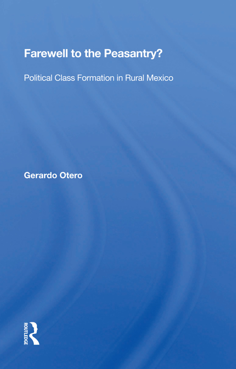 Farewell To The Peasantry?: Political Class Formation In Rural Mexico book cover