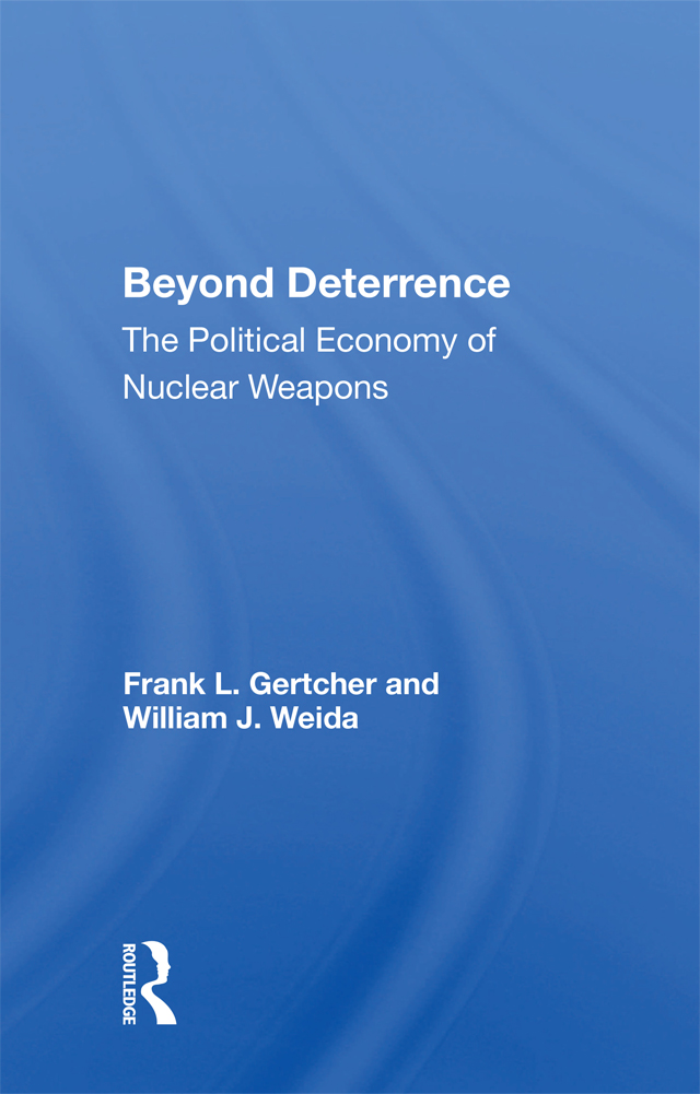 Beyond Deterrence: The Political Economy of Nuclear Weapons book cover