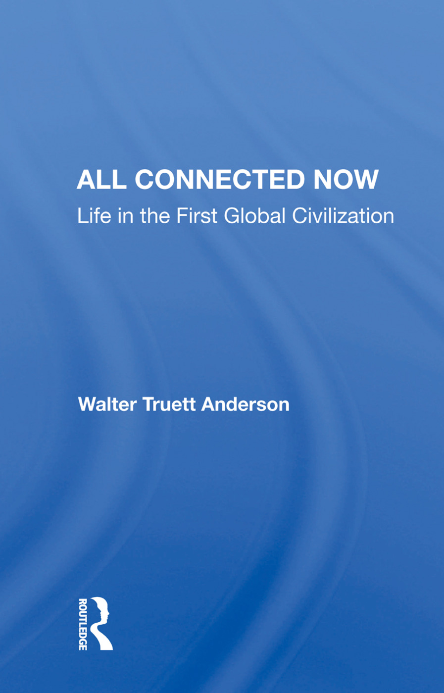 All Connected Now: Life In The First Global Civilization book cover