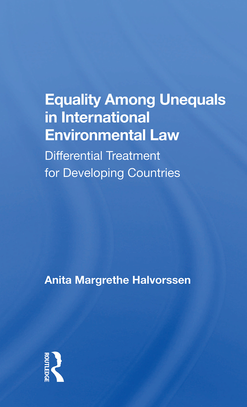 Equality Among Unequals In International Environmental Law: Differential Treatment For Developing Countries, 1st Edition (Paperback) book cover