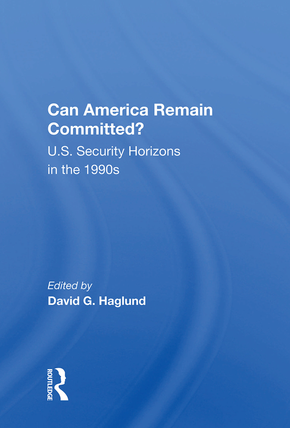 Can America Remain Committed?: U.s. Security Horizons In The 1990s, 1st Edition (Paperback) book cover