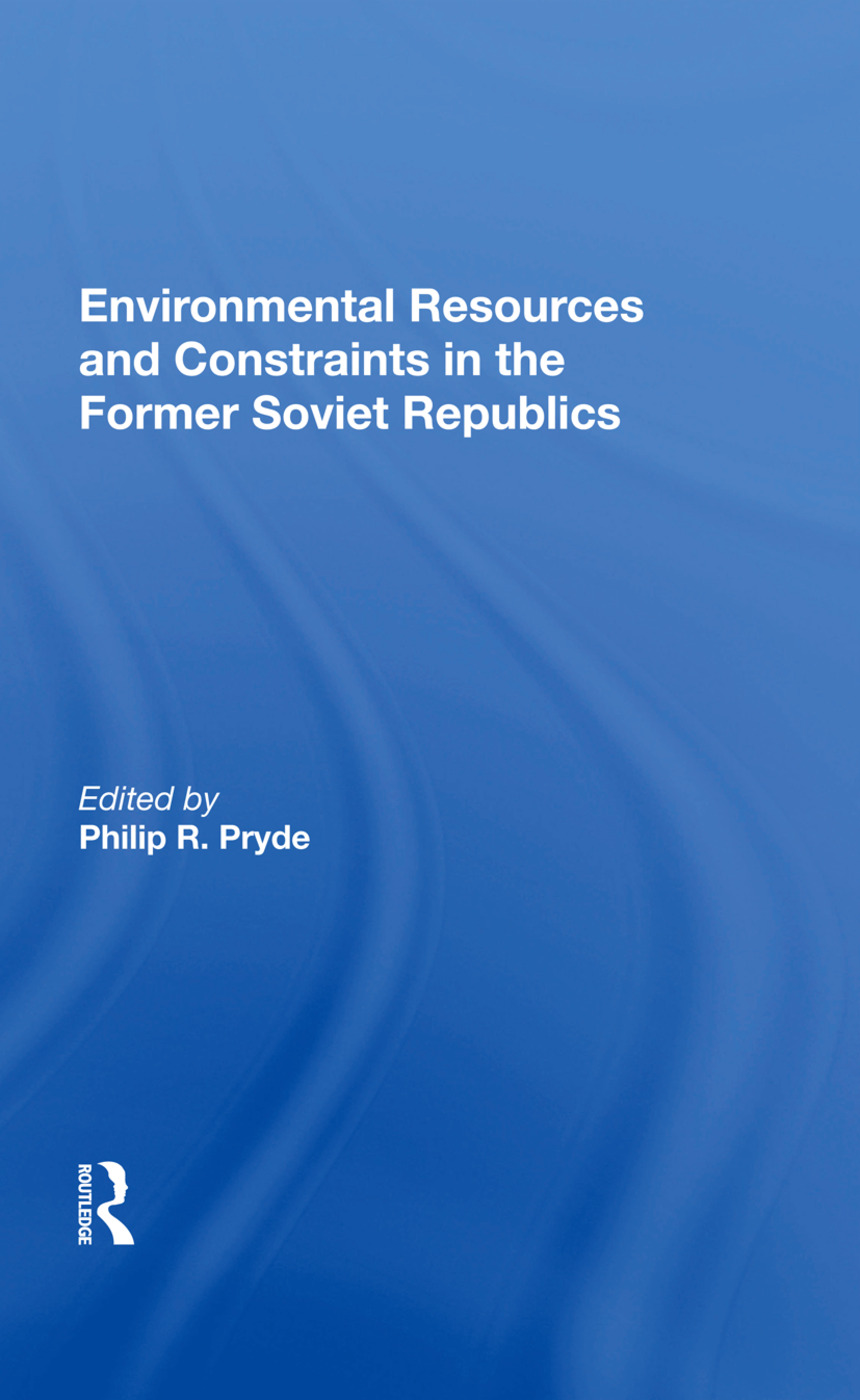 Environmental Resources And Constraints In The Former Soviet Republics: 1st Edition (Paperback) book cover