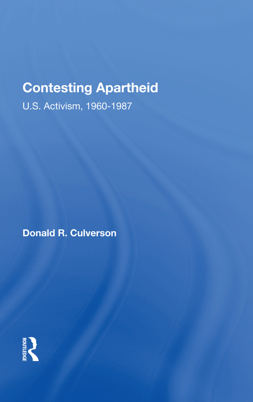 Contesting Apartheid: U.S. Activism, 1960-1987, 1st Edition (e-Book) book cover