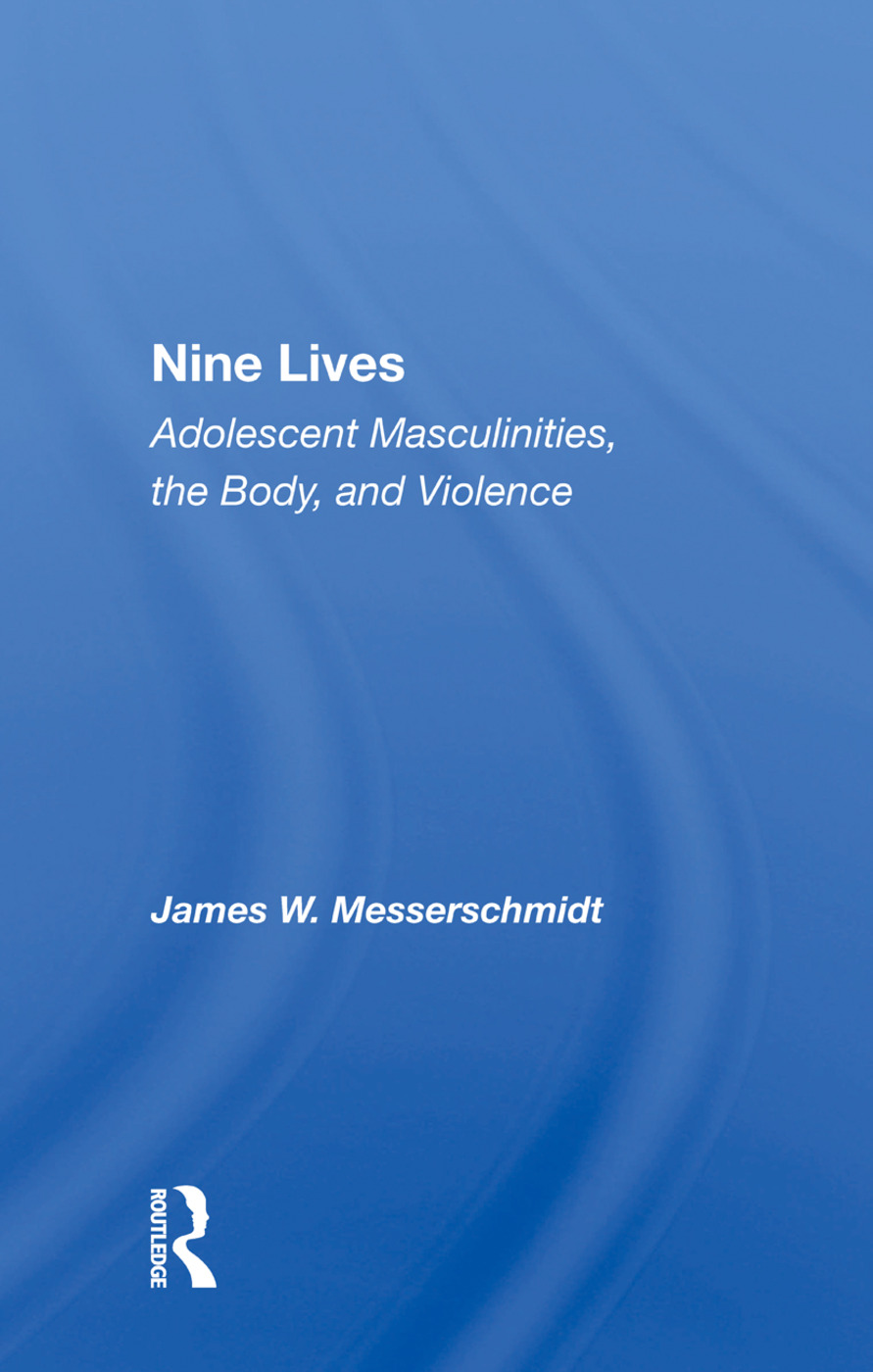 Nine Lives: Adolescent Masculinities, The Body And Violence book cover