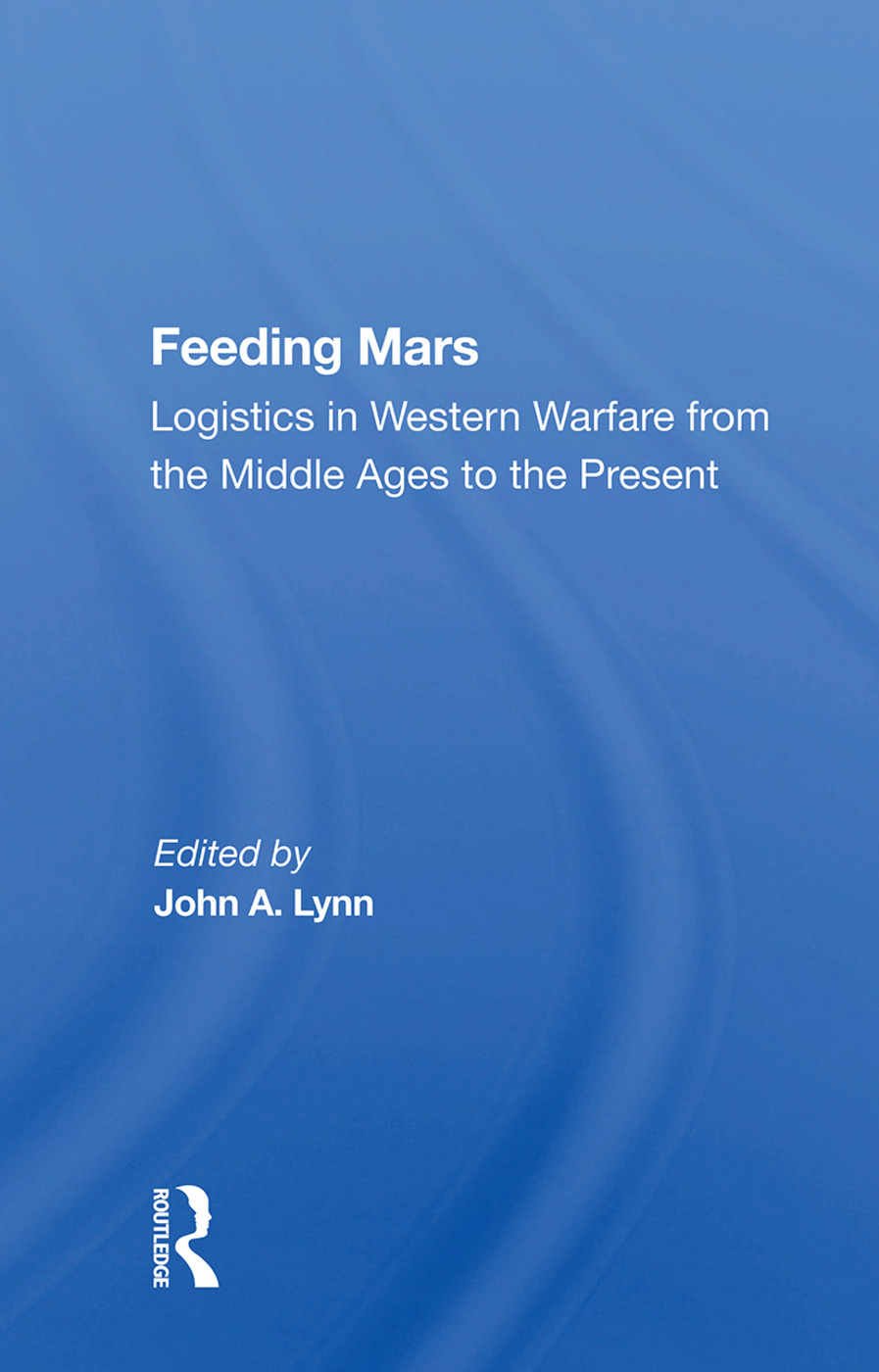 Feeding Mars: Logistics In Western Warfare From The Middle Ages To The Present, 1st Edition (Paperback) book cover