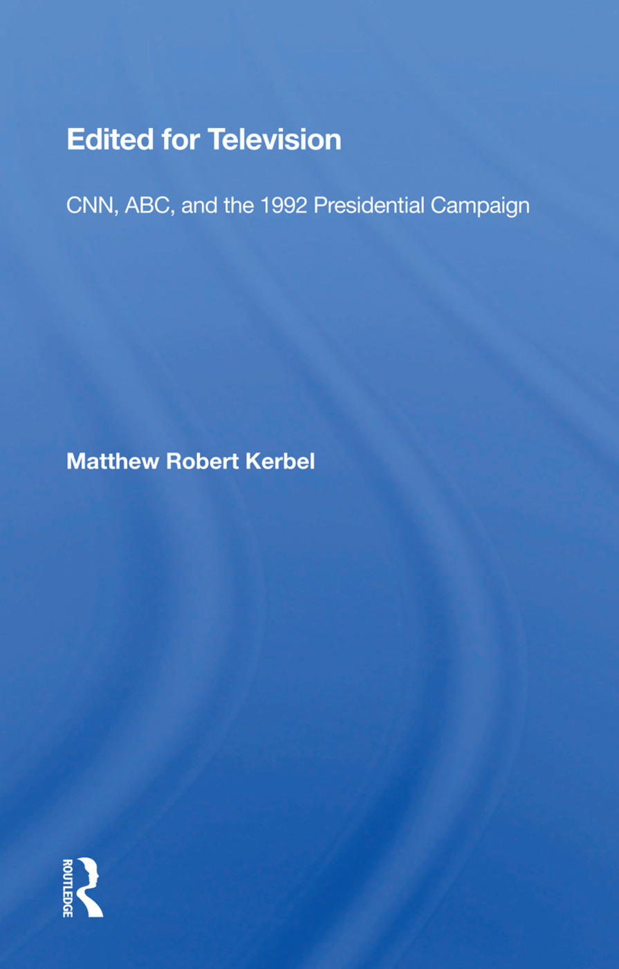 Edited For Television: Cnn, Abc, And The 1992 Presidential Campaign, 1st Edition (Paperback) book cover