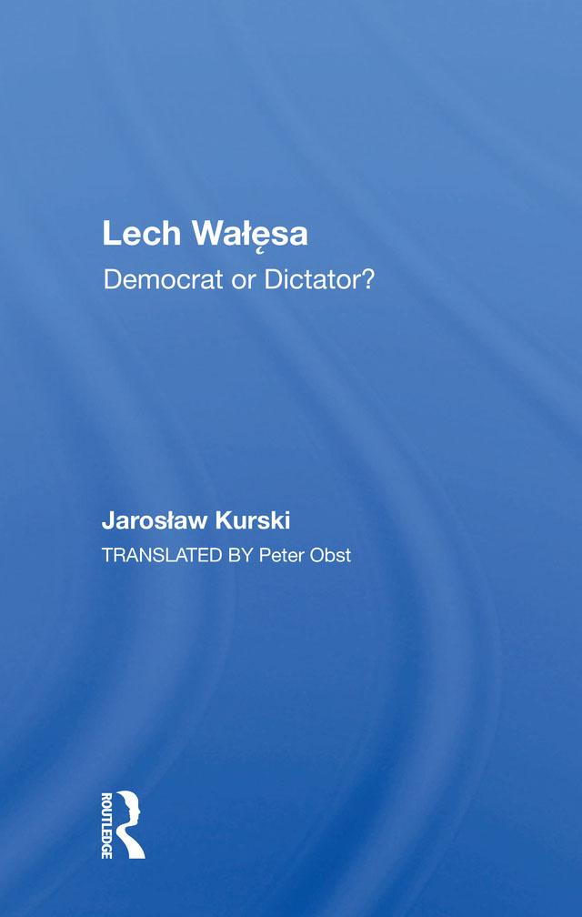Lech Walesa: Democrat Or Dictator? book cover