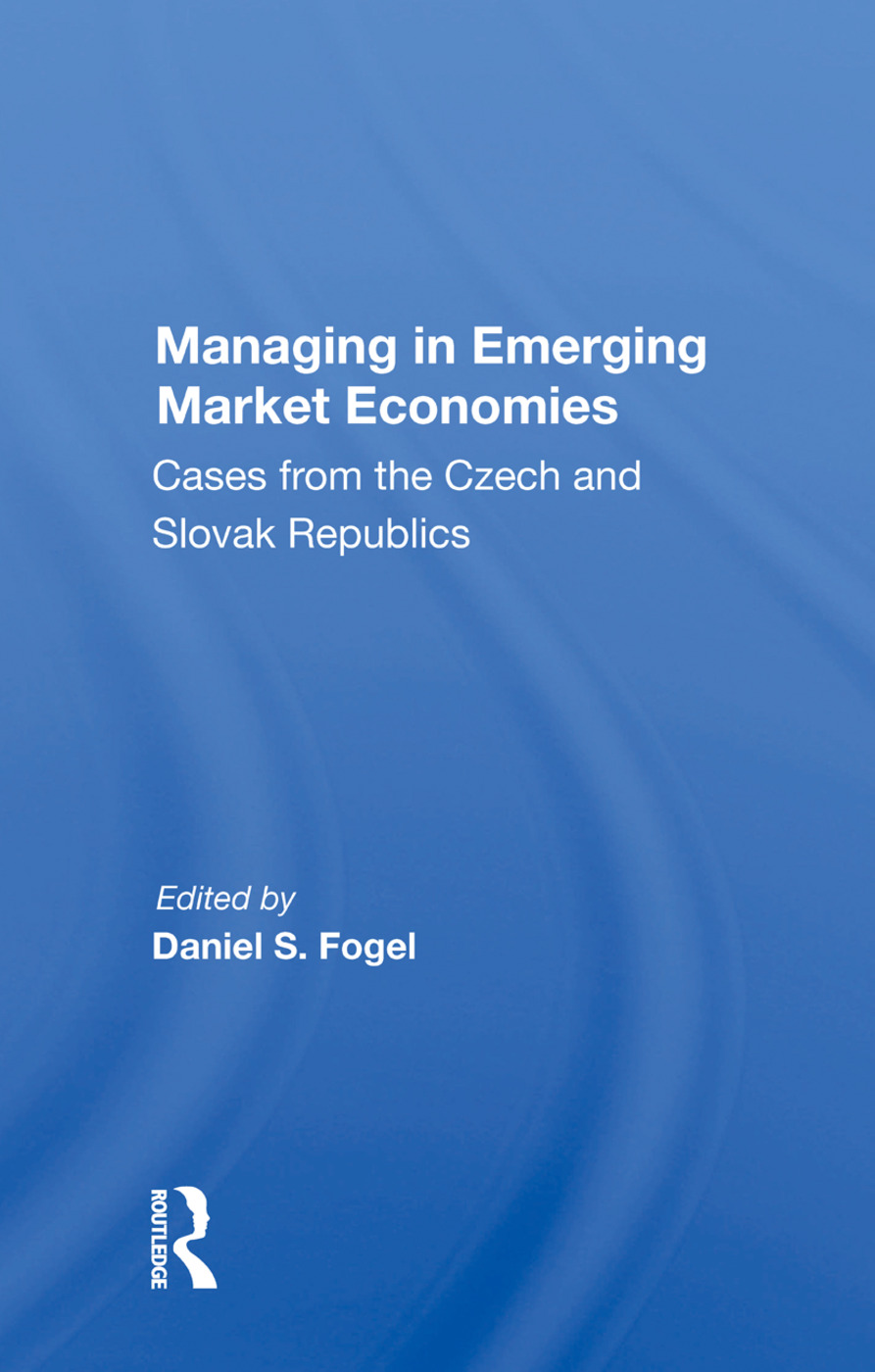 Managing In Emerging Market Economies: Cases From The Czech And Slovak Republics, 1st Edition (Paperback) book cover