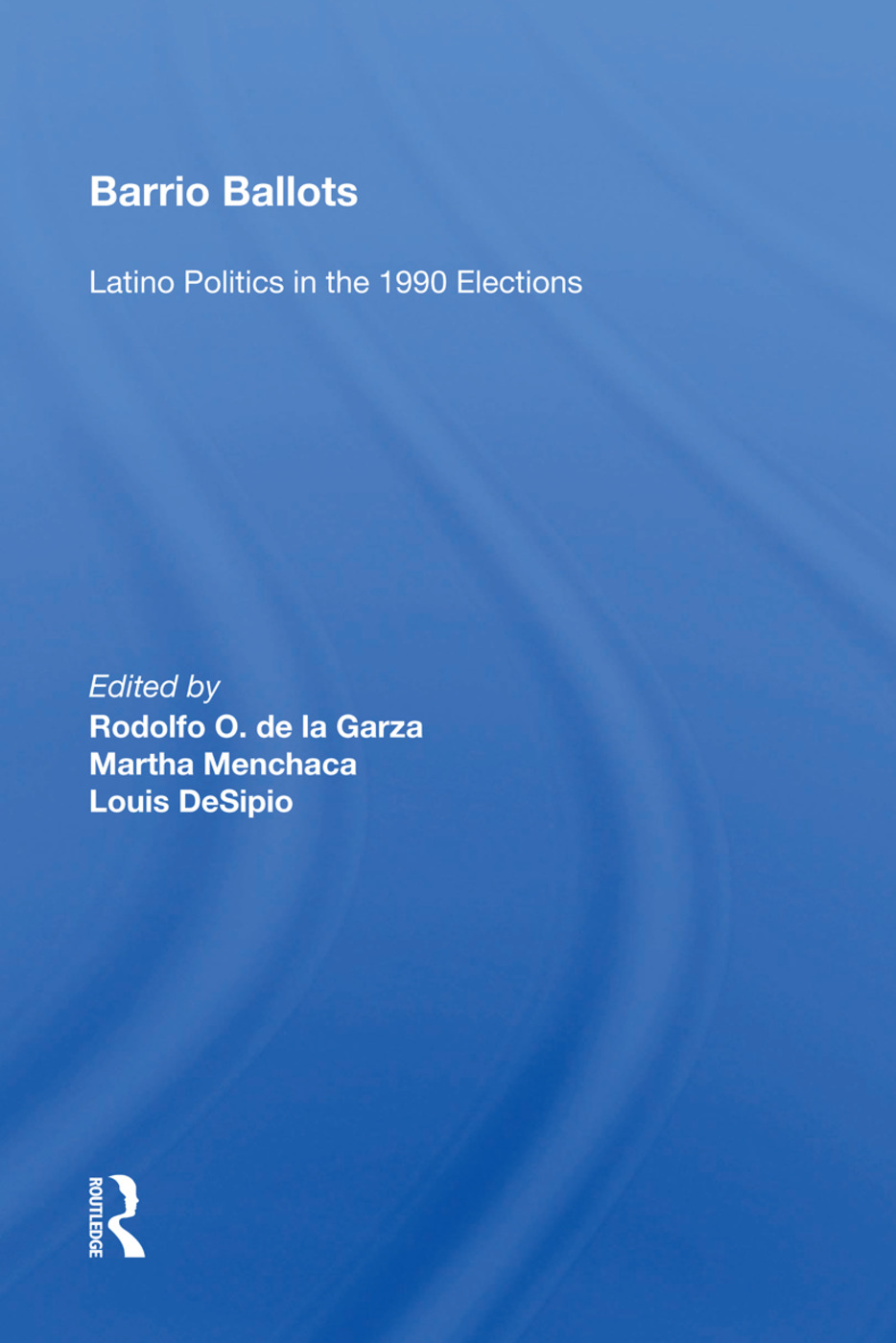 Barrio Ballots: Latino Politics In The 1990 Elections, 1st Edition (Paperback) book cover