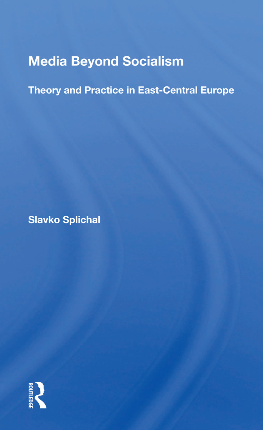 Media Beyond Socialism: Theory and Practice in East-Central Europe, 1st Edition (Hardback) book cover