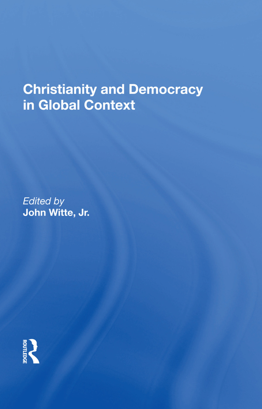 Christianity And Democracy In Global Context: 1st Edition (Paperback) book cover