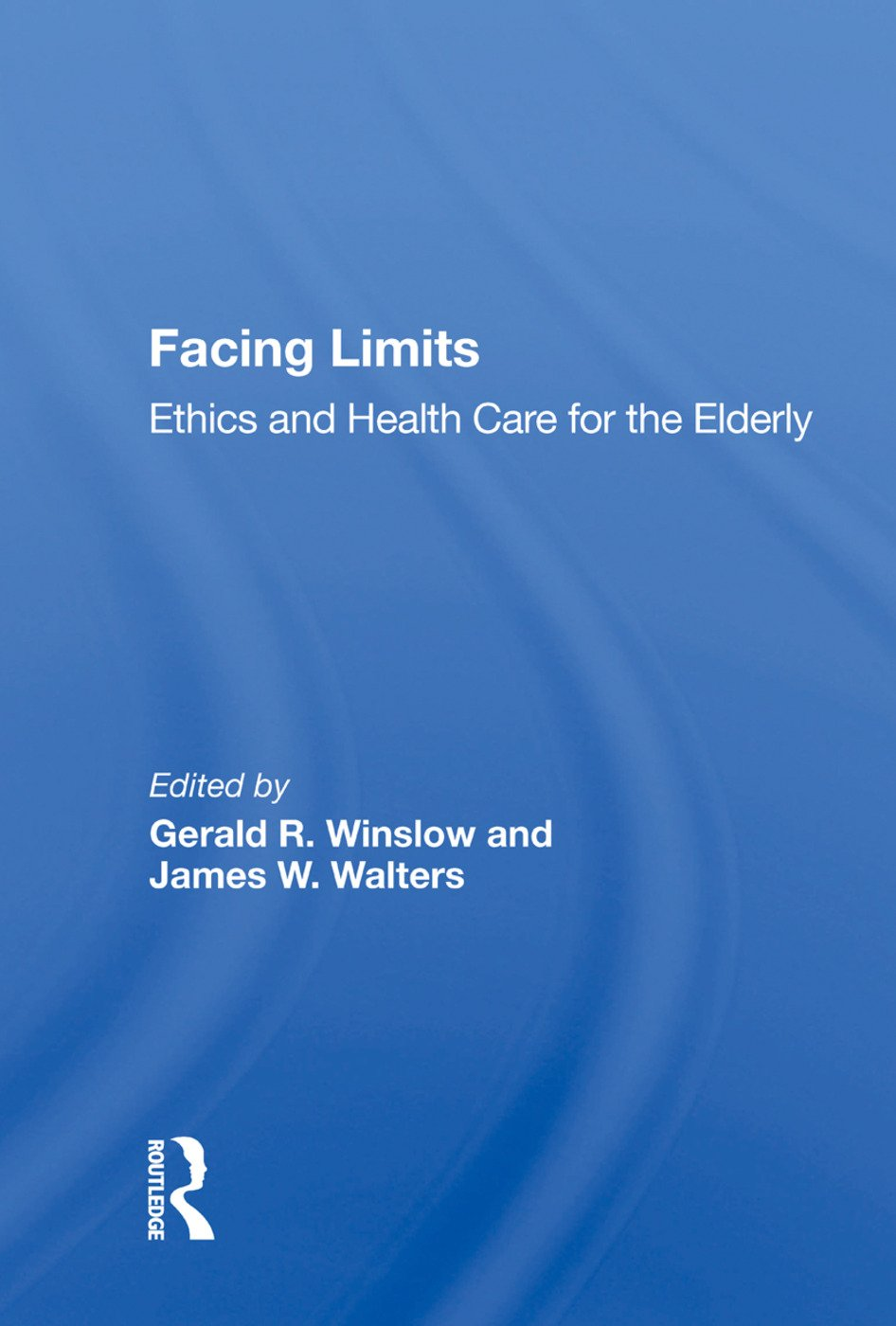 Facing Limits: Ethics and Health Care for the Elderly, 1st Edition (Hardback) book cover