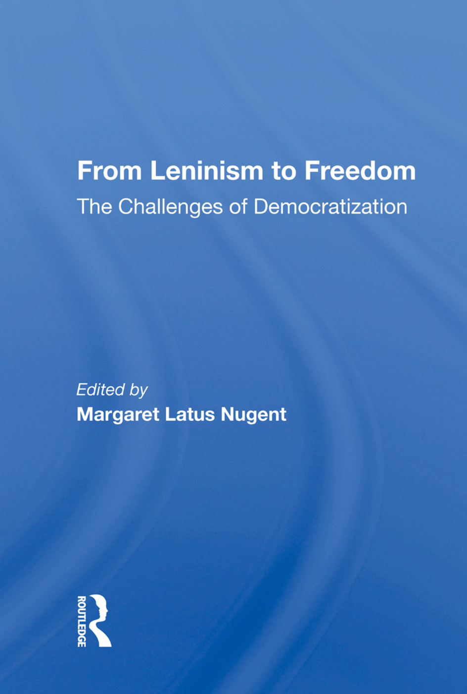 From Leninism To Freedom: The Challenges Of Democratization, 1st Edition (Paperback) book cover