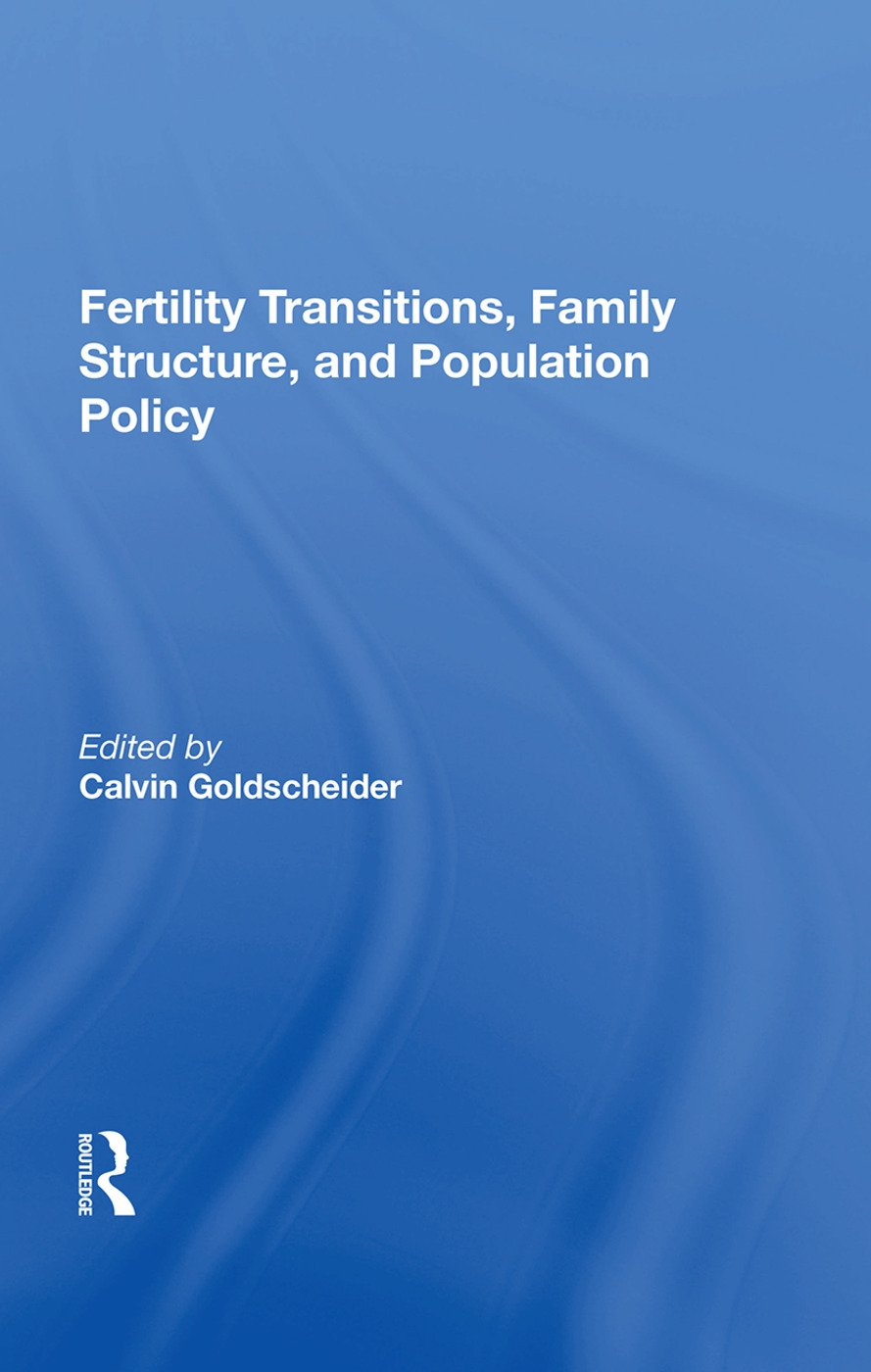 Fertility Transitions, Family Structure, And Population Policy: 1st Edition (Paperback) book cover