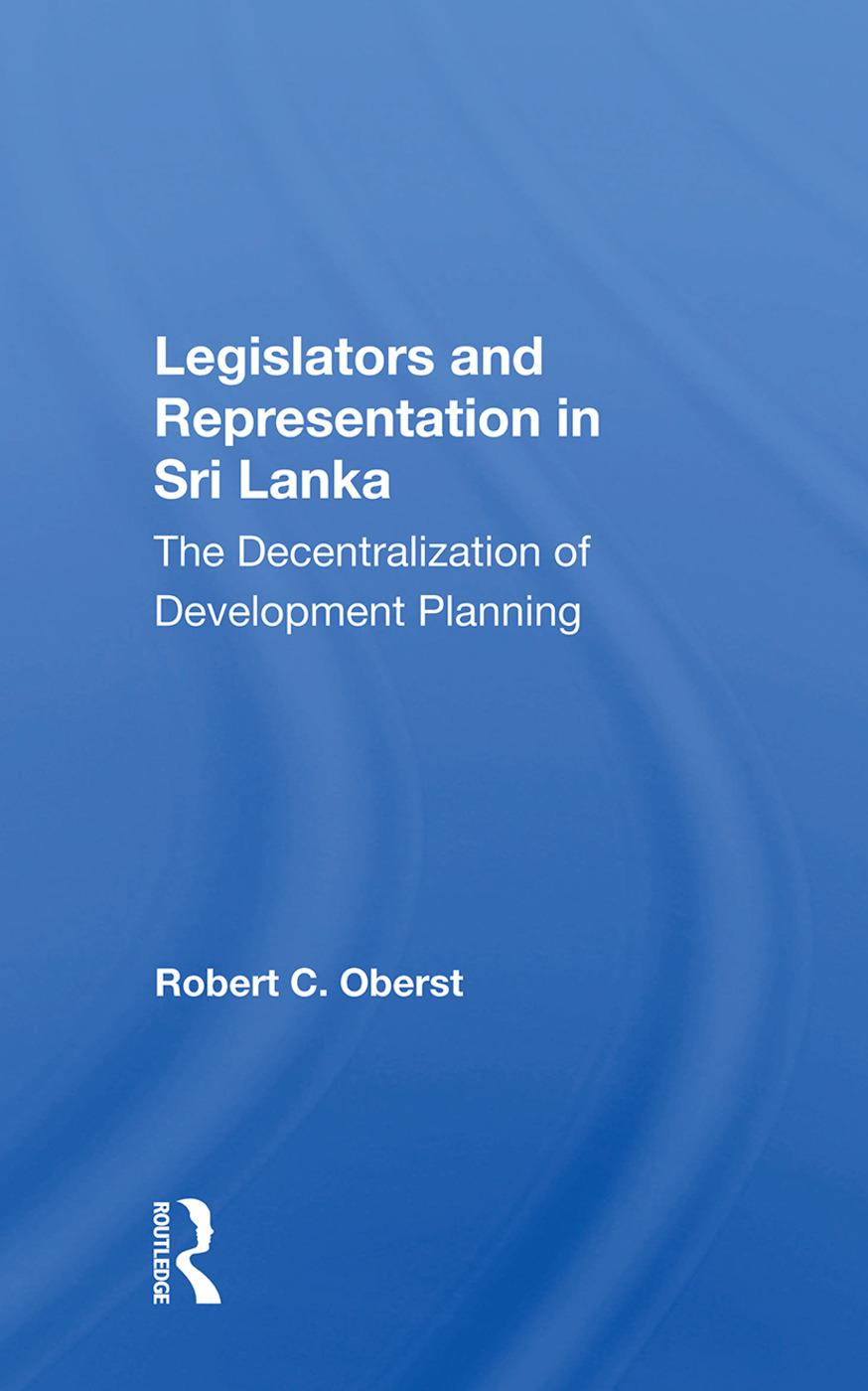 Legislators and Representation in Sri Lanka: The Decentralization of Development Planning book cover
